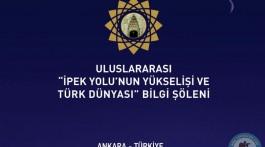 İpek Yolu'nun Yükselişi ve Türk Dünyası Bilgi Şölen